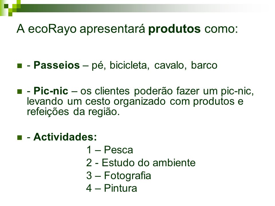A ecoRayo apresentará produtos como: