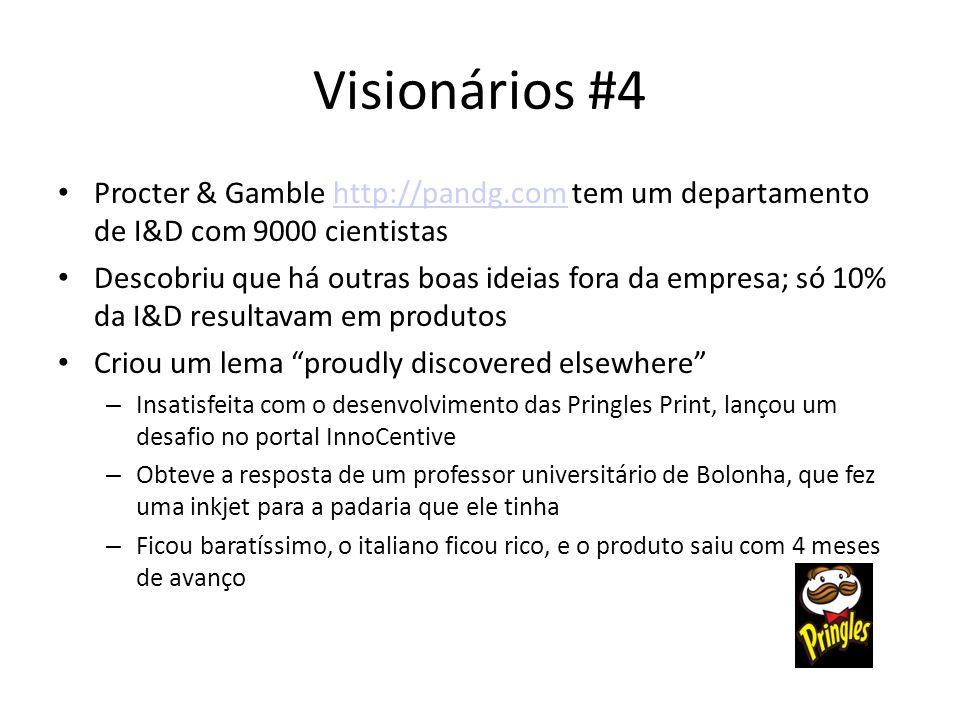 Visionários #4 Procter & Gamble http://pandg.com tem um departamento de I&D com 9000 cientistas.