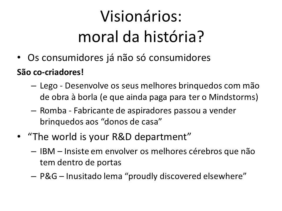 Visionários: moral da história