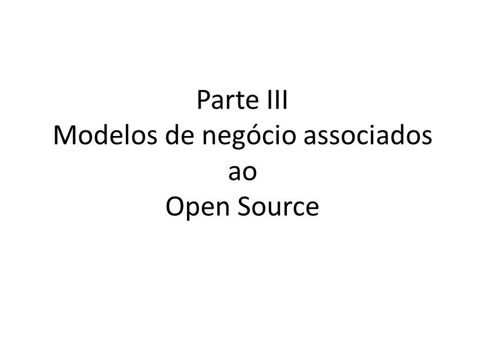 Parte III Modelos de negócio associados ao Open Source