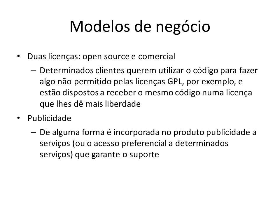 Modelos de negócio Duas licenças: open source e comercial