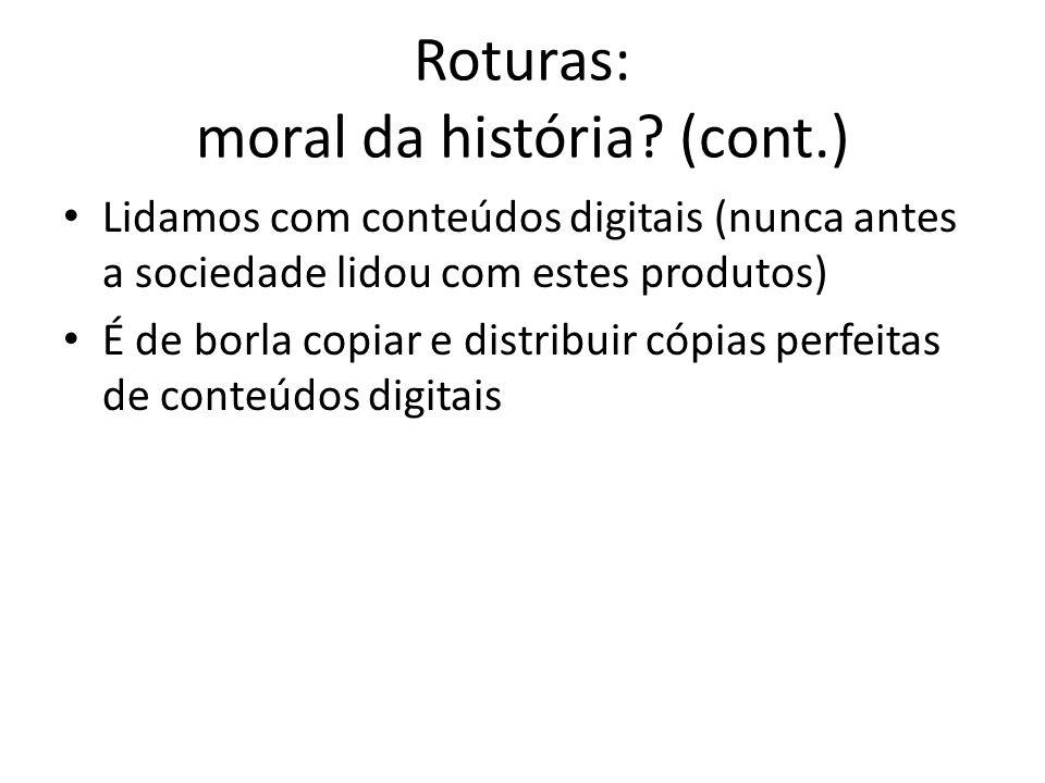 Roturas: moral da história (cont.)