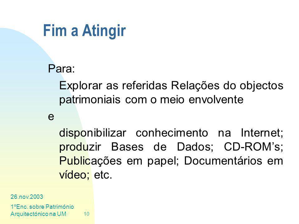 Fim a Atingir Para: Explorar as referidas Relações do objectos patrimoniais com o meio envolvente.