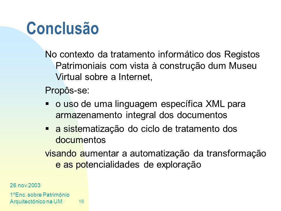 Conclusão No contexto da tratamento informático dos Registos Patrimoniais com vista à construção dum Museu Virtual sobre a Internet,