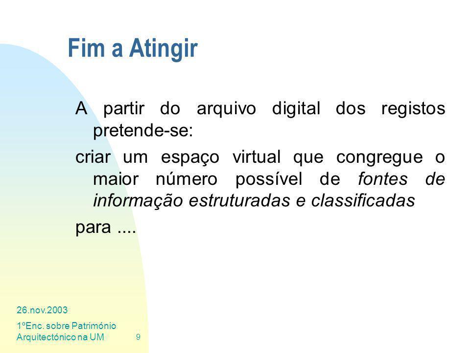 Fim a Atingir A partir do arquivo digital dos registos pretende-se: