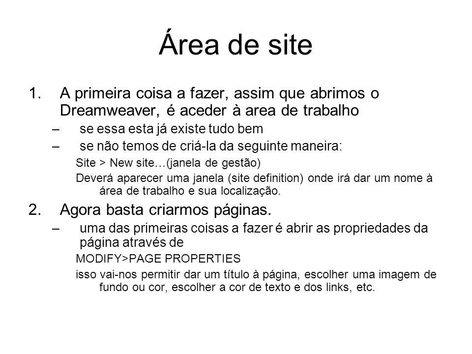 Área de site A primeira coisa a fazer, assim que abrimos o Dreamweaver, é aceder à area de trabalho.