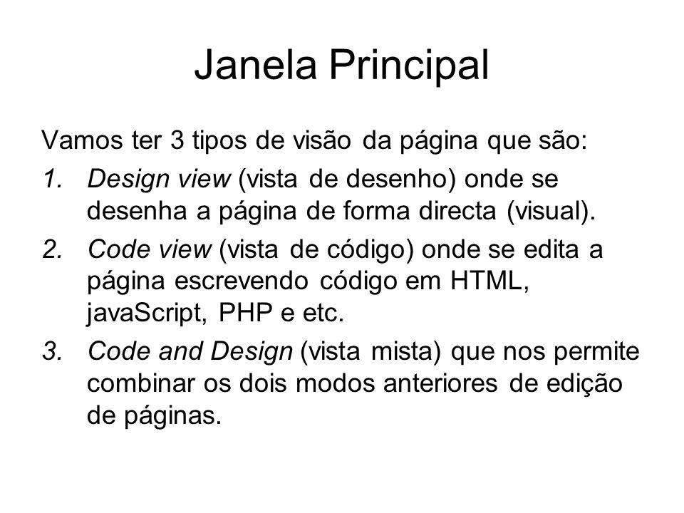 Janela Principal Vamos ter 3 tipos de visão da página que são: