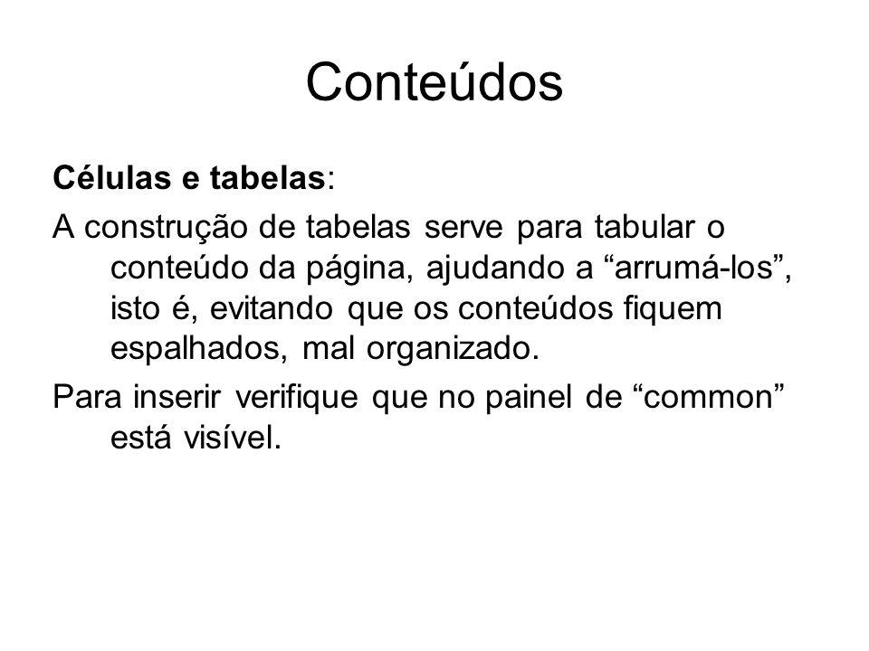 Conteúdos Células e tabelas: