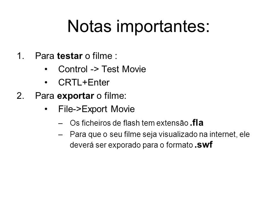 Notas importantes: Para testar o filme : Control -> Test Movie