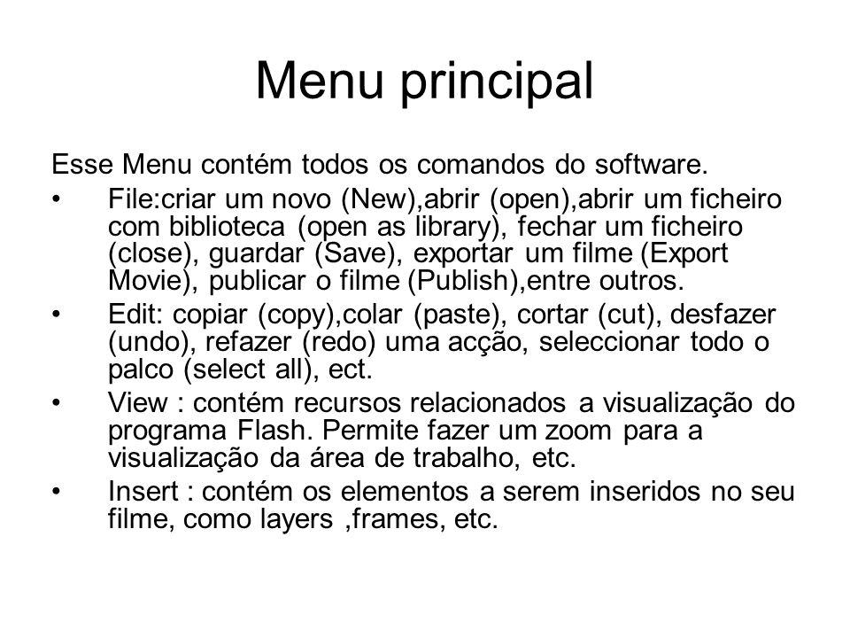 Menu principal Esse Menu contém todos os comandos do software.
