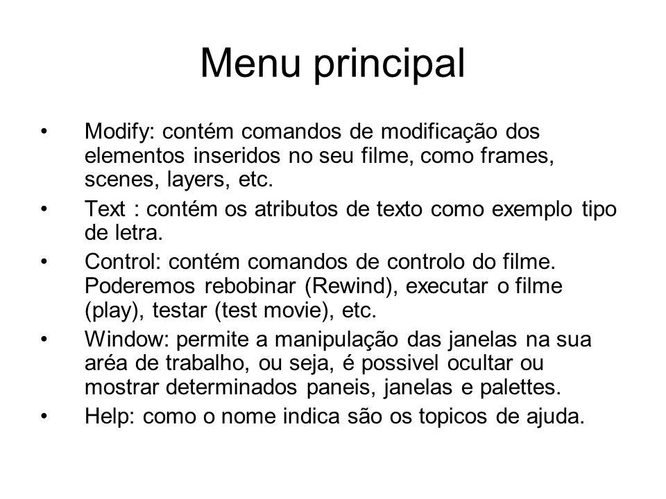 Menu principal Modify: contém comandos de modificação dos elementos inseridos no seu filme, como frames, scenes, layers, etc.