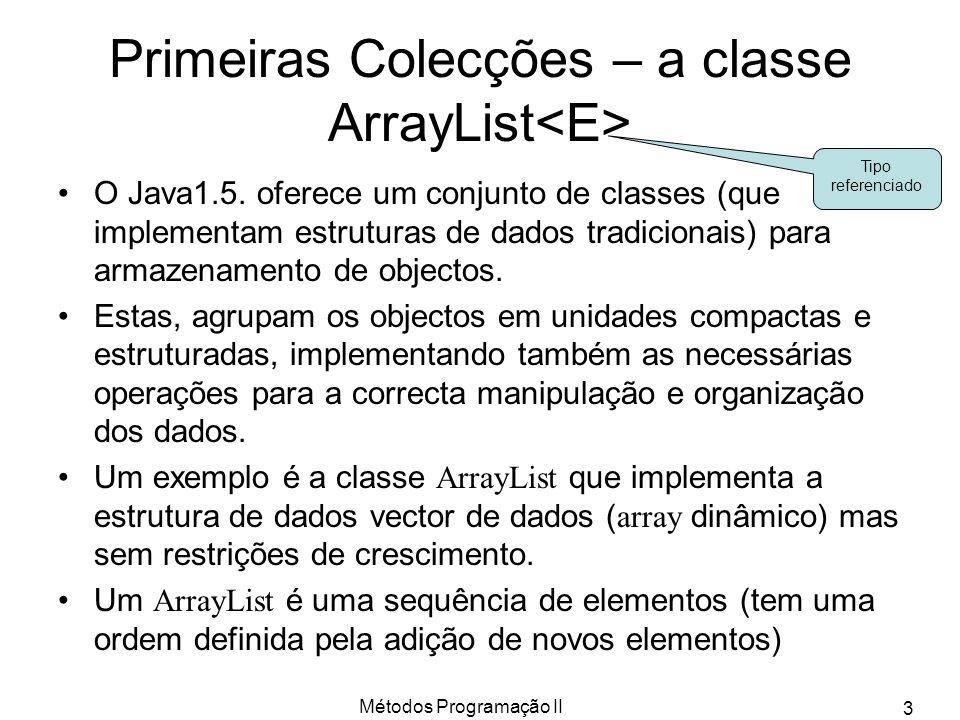 Primeiras Colecções – a classe ArrayList<E>