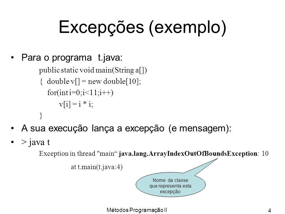 Excepções (exemplo) Para o programa t.java: