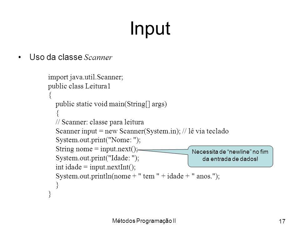 Input Uso da classe Scanner import java.util.Scanner;