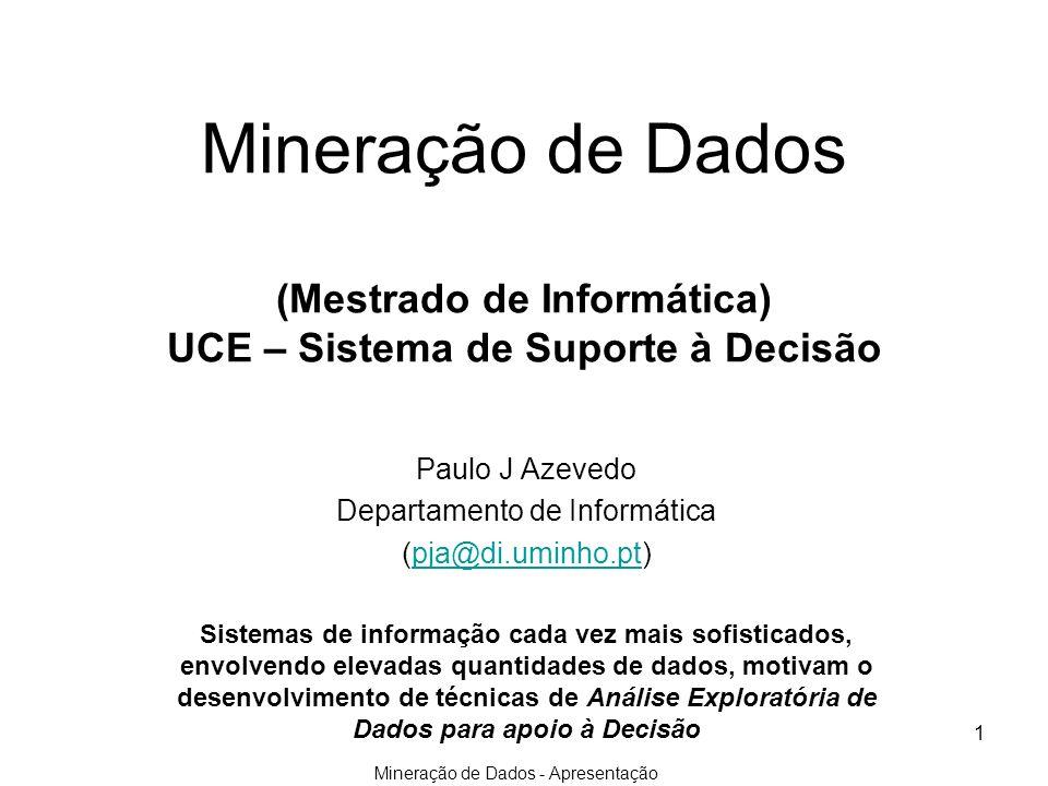 Mineração de Dados (Mestrado de Informática) UCE – Sistema de Suporte à Decisão