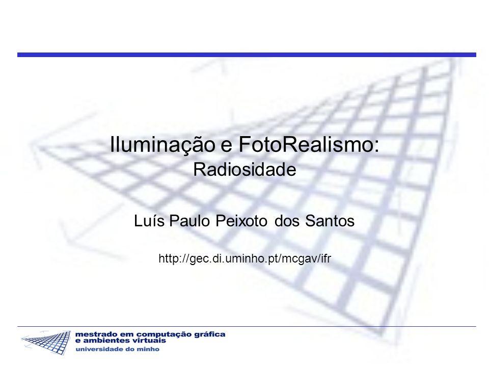 Iluminação e FotoRealismo: Radiosidade