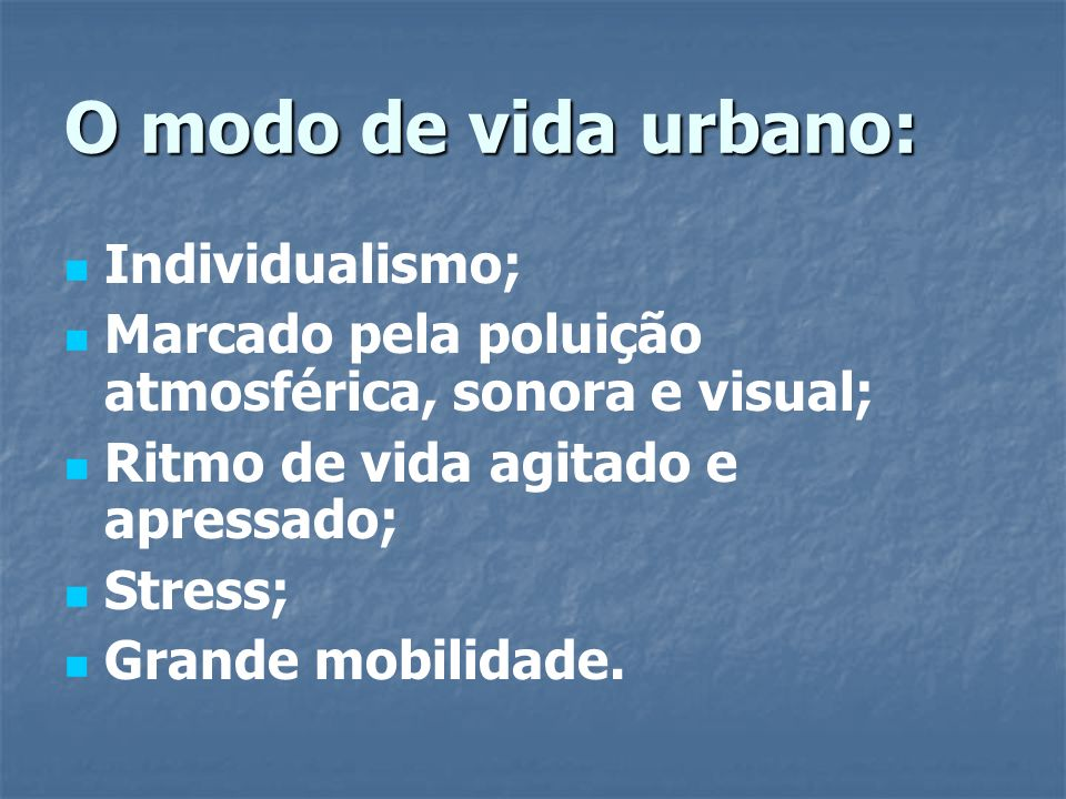 O modo de vida urbano: Individualismo;
