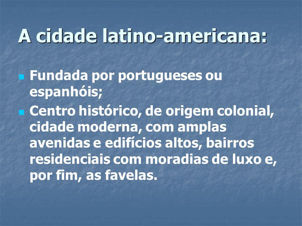 A cidade latino-americana:
