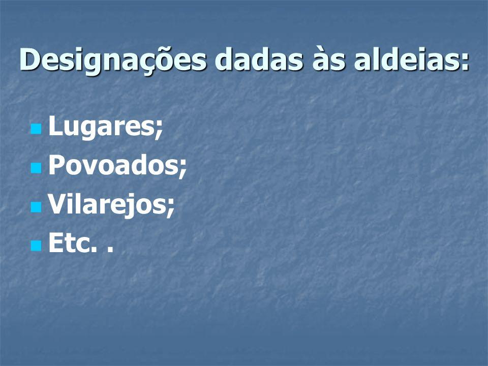 Designações dadas às aldeias: