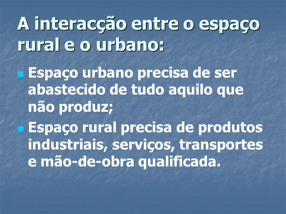 A interacção entre o espaço rural e o urbano: