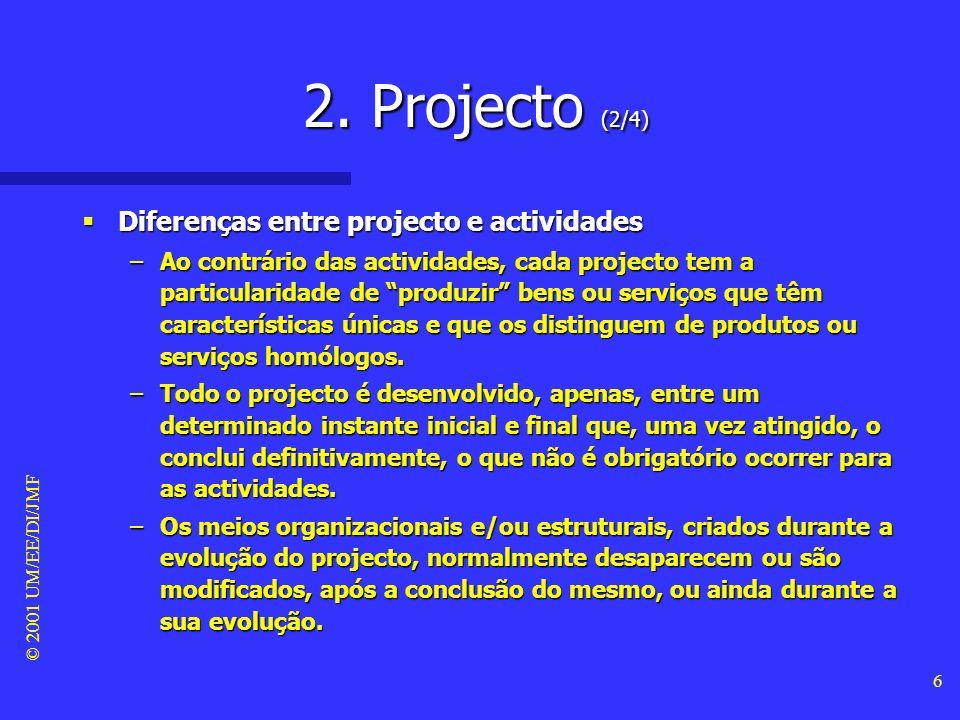 2. Projecto (2/4) Diferenças entre projecto e actividades