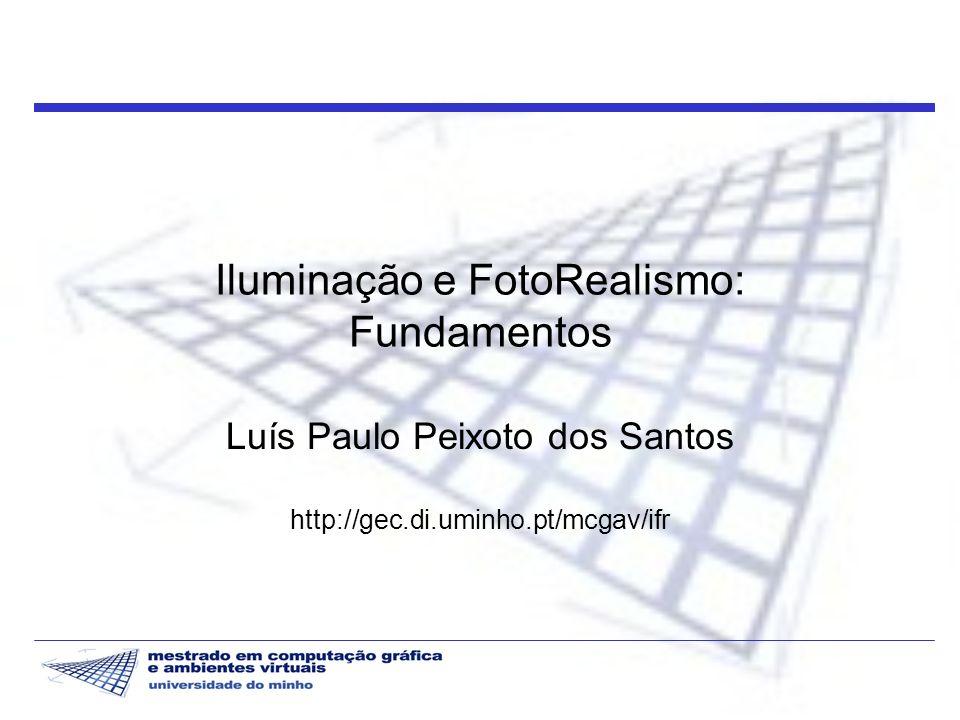 Iluminação e FotoRealismo: Fundamentos