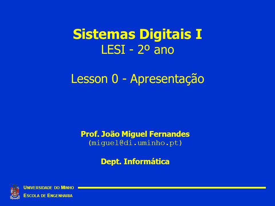 Sistemas Digitais I LESI - 2º ano Lesson 0 - Apresentação