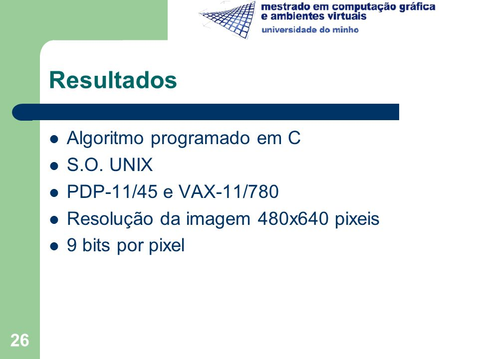 Resultados Algoritmo programado em C S.O. UNIX PDP-11/45 e VAX-11/780