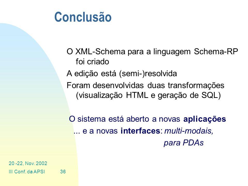 Conclusão O XML-Schema para a linguagem Schema-RP foi criado