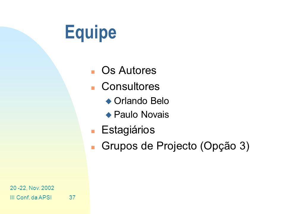 Equipe Os Autores Consultores Estagiários Grupos de Projecto (Opção 3)