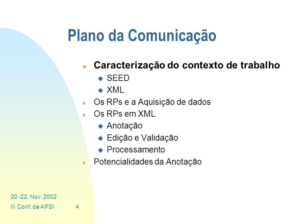 Plano da Comunicação Caracterização do contexto de trabalho SEED XML