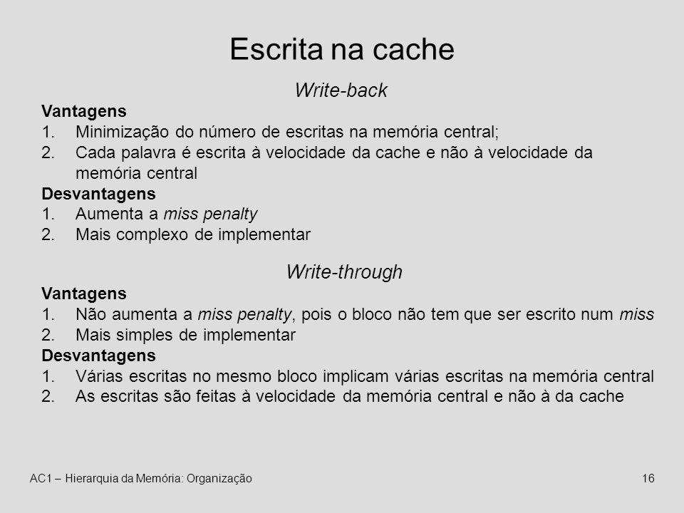 Escrita na cache Write-back Write-through Vantagens