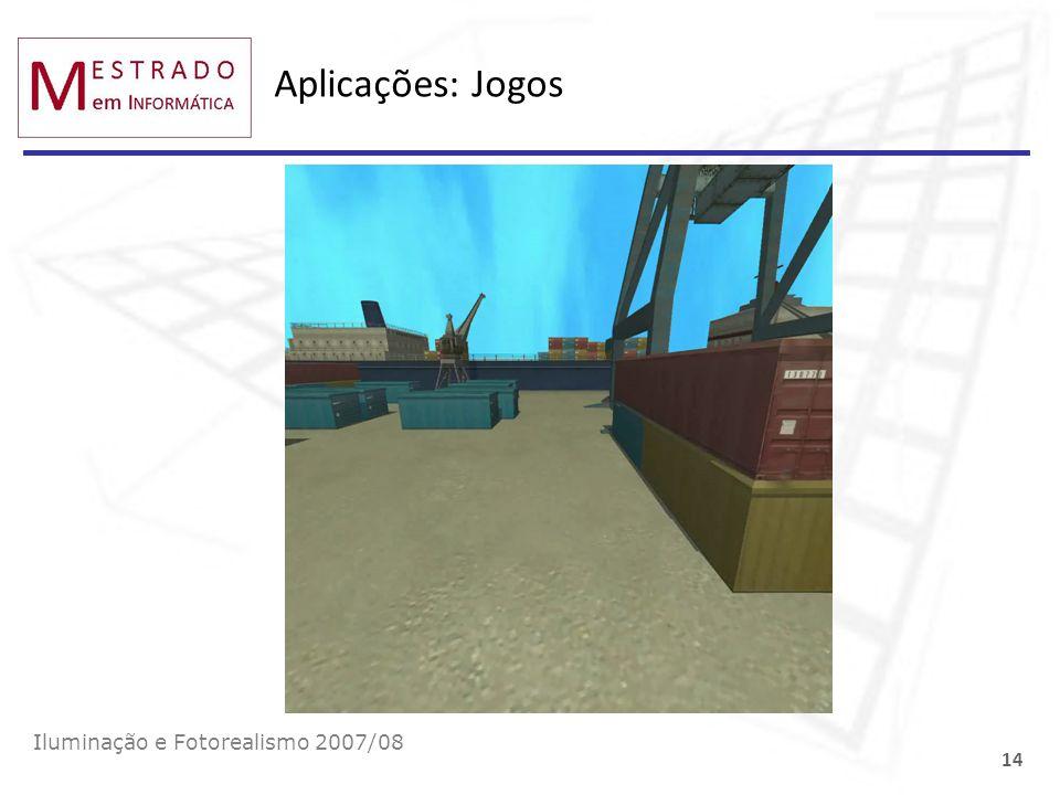 Aplicações: Jogos Iluminação e Fotorealismo 2007/08
