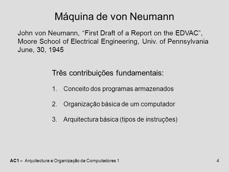 Máquina de von Neumann Três contribuições fundamentais: