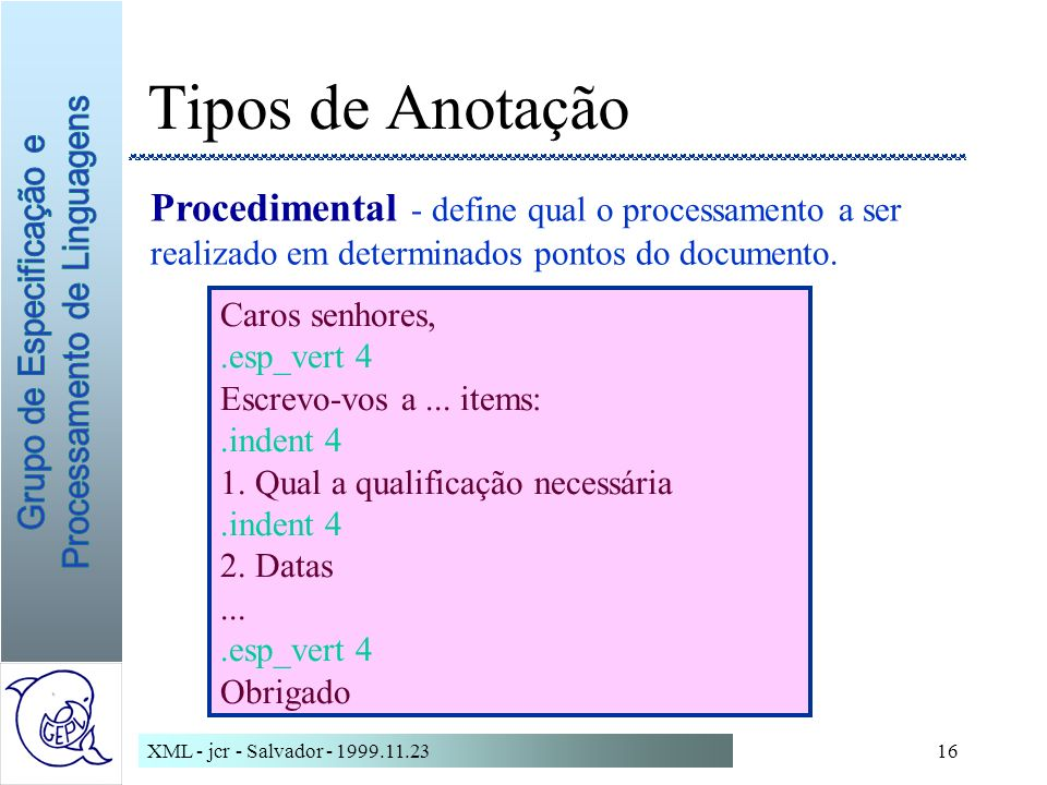 Tipos de Anotação Procedimental - define qual o processamento a ser realizado em determinados pontos do documento.