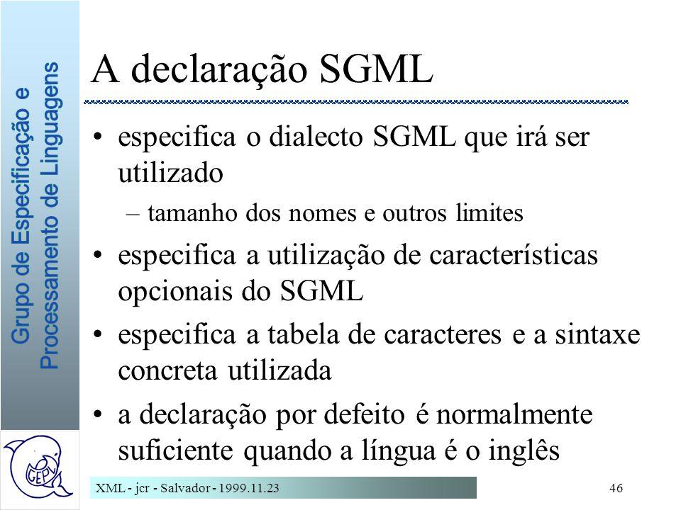 A declaração SGML especifica o dialecto SGML que irá ser utilizado