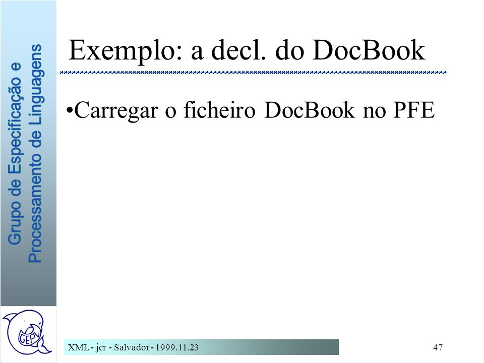 Exemplo: a decl. do DocBook