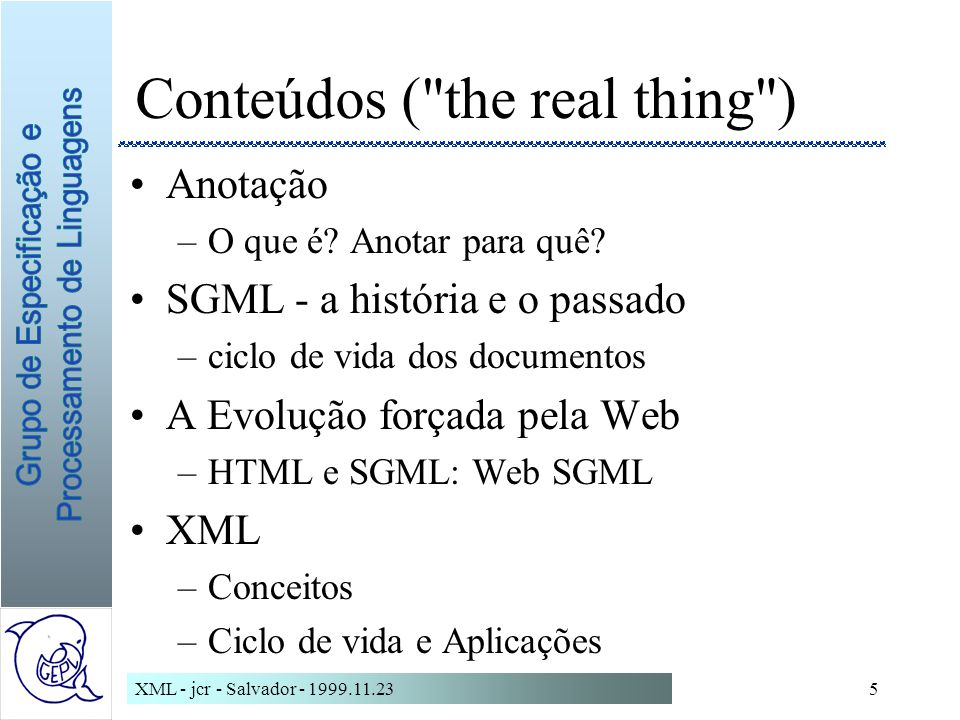 Conteúdos ( the real thing )