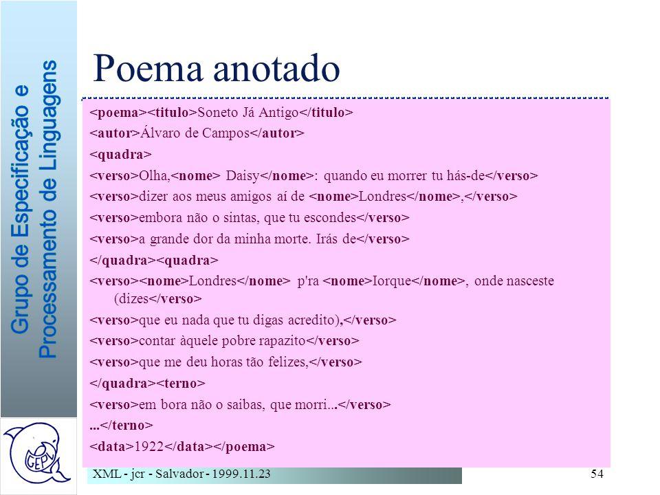 Poema anotado <poema><titulo>Soneto Já Antigo</titulo> <autor>Álvaro de Campos</autor> <quadra>