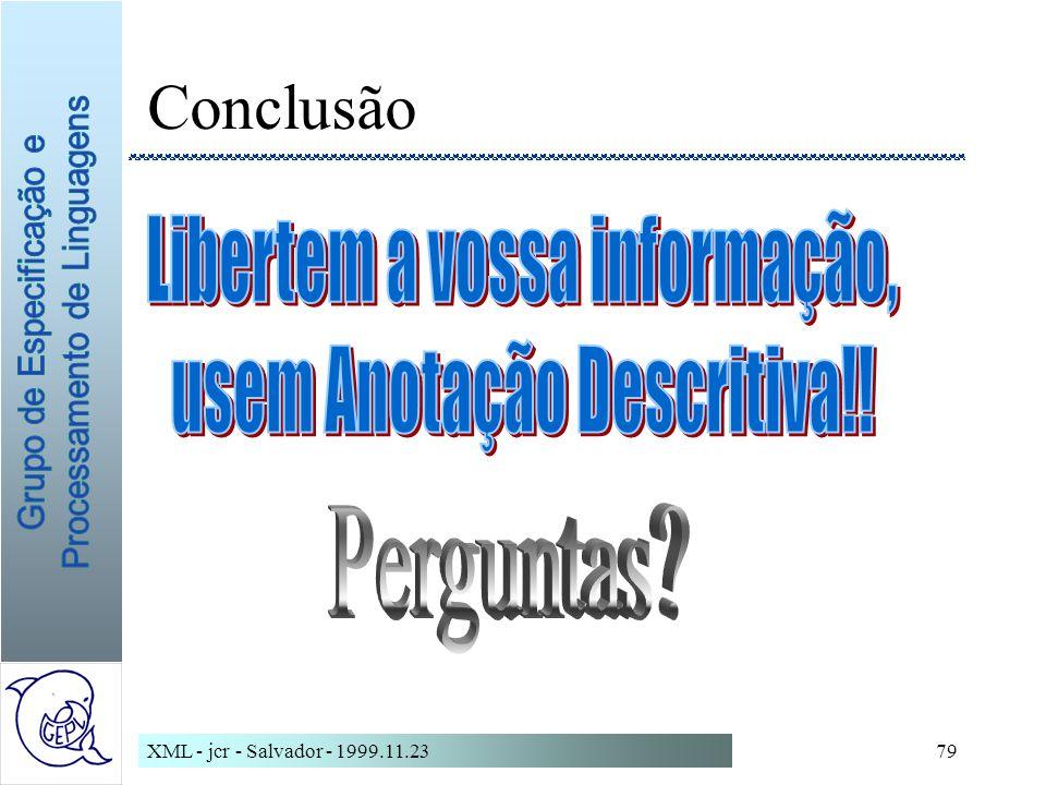 Conclusão Libertem a vossa informação, usem Anotação Descritiva!!