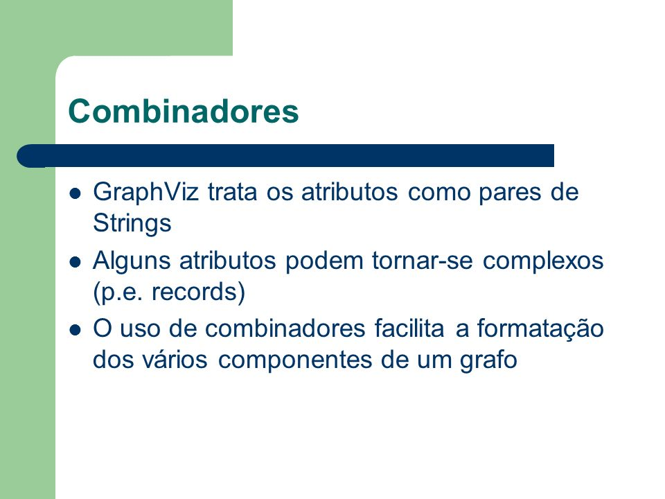 Combinadores GraphViz trata os atributos como pares de Strings
