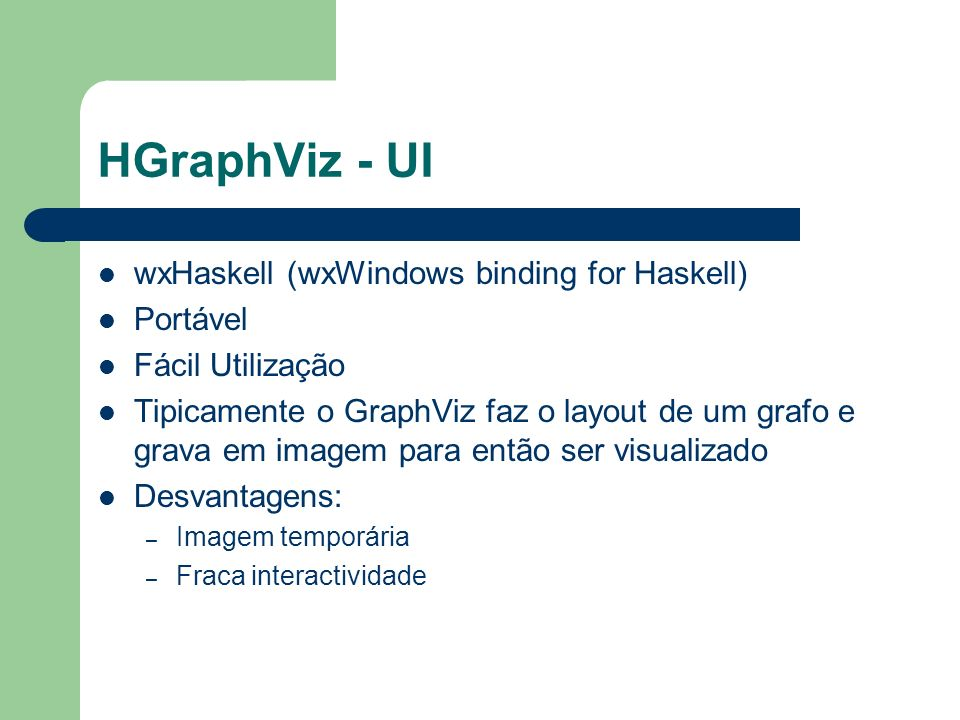 HGraphViz - UI wxHaskell (wxWindows binding for Haskell) Portável