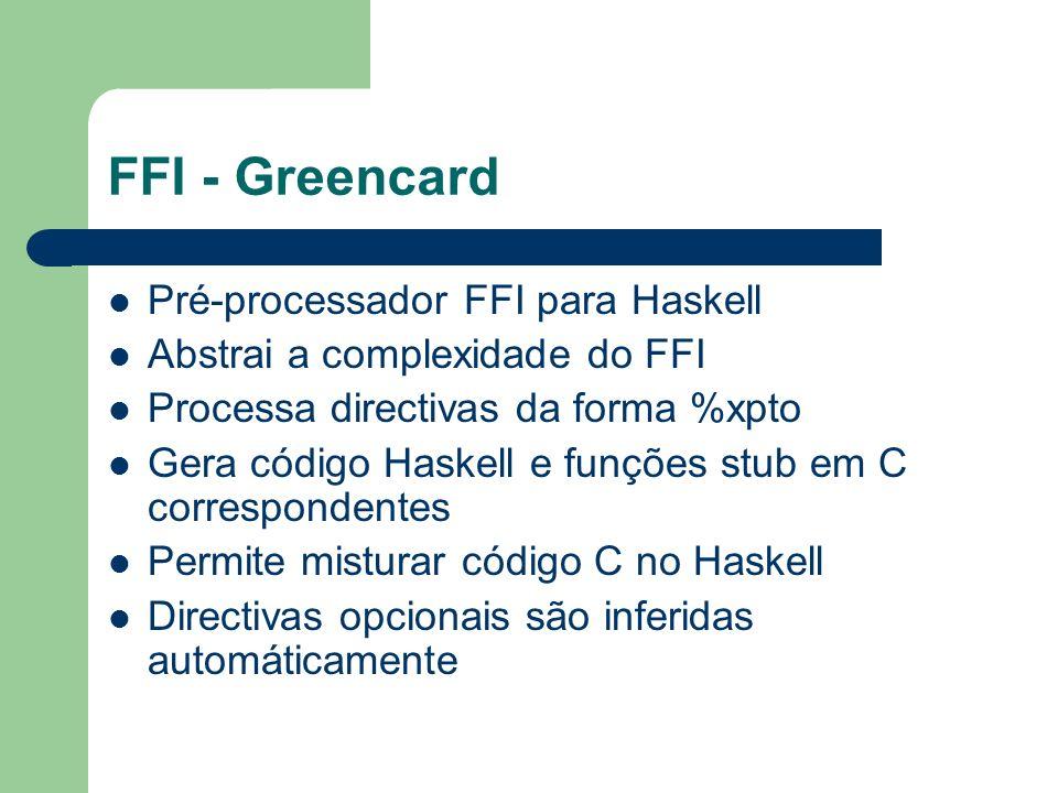 FFI - Greencard Pré-processador FFI para Haskell