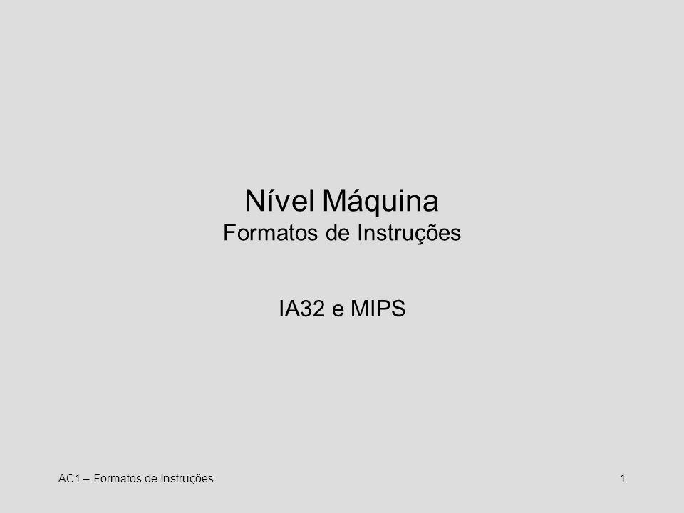Nível Máquina Formatos de Instruções
