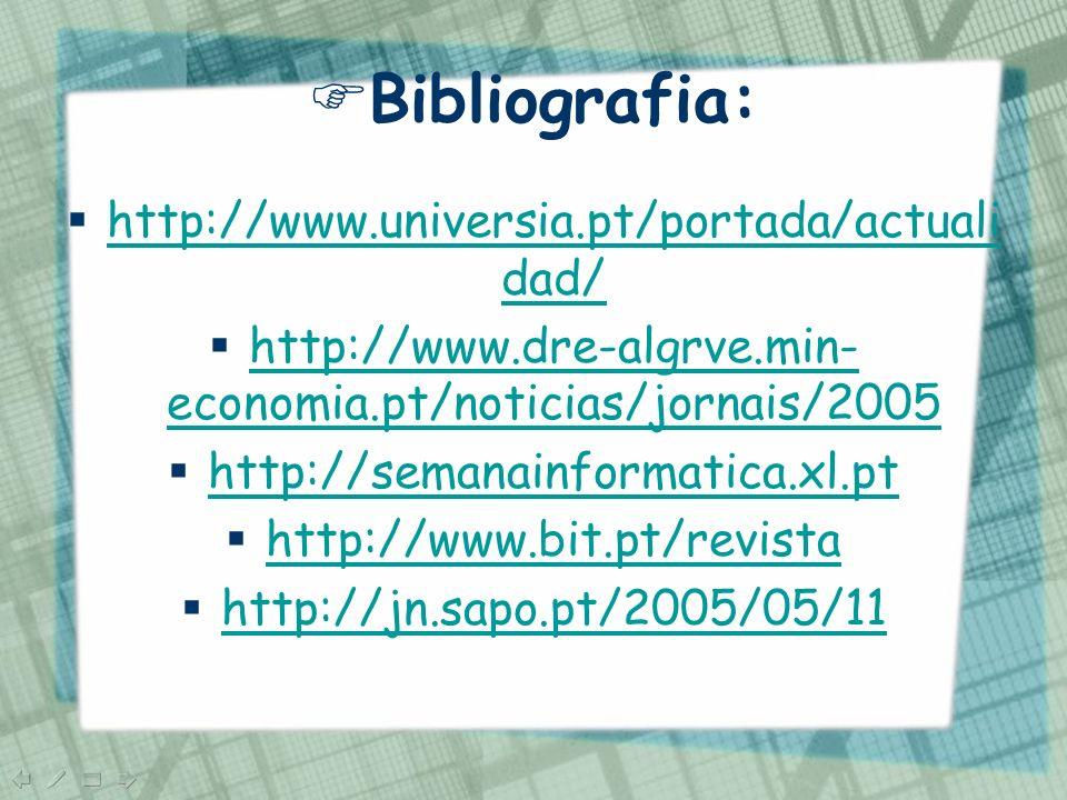 Bibliografia: http://www.universia.pt/portada/actualidad/