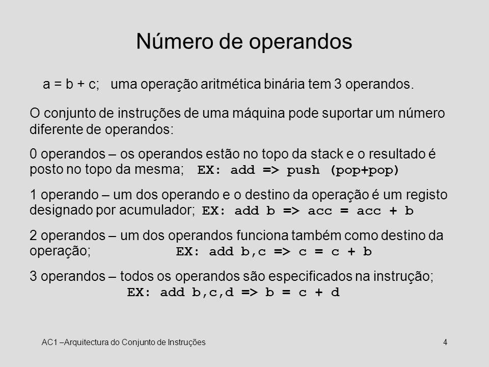 Número de operandosa = b + c; uma operação aritmética binária tem 3 operandos.