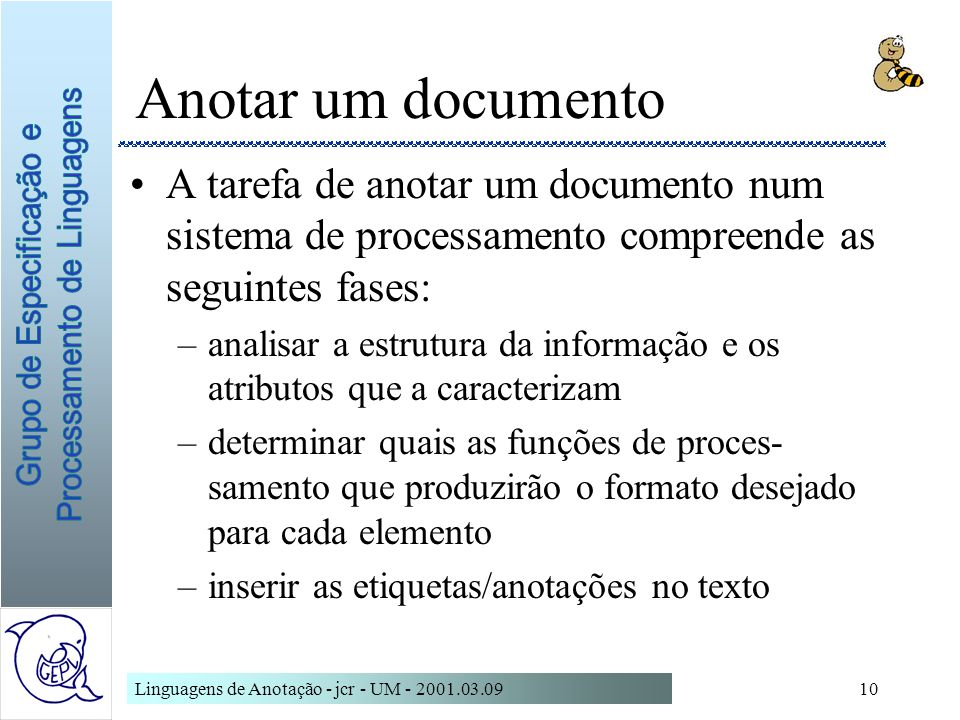 Anotar um documento A tarefa de anotar um documento num sistema de processamento compreende as seguintes fases: