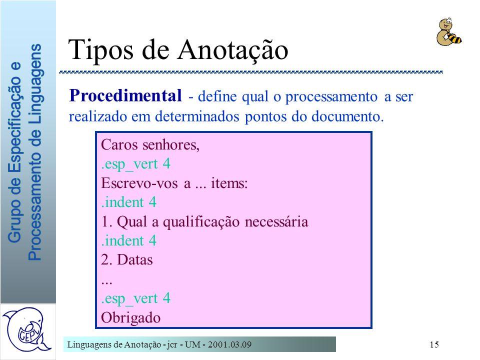 Tipos de AnotaçãoProcedimental - define qual o processamento a ser realizado em determinados pontos do documento.