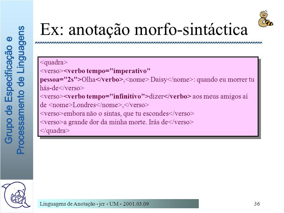 Ex: anotação morfo-sintáctica