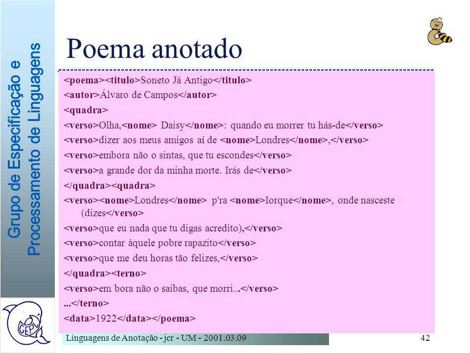 Poema anotado<poema><titulo>Soneto Já Antigo</titulo> <autor>Álvaro de Campos</autor> <quadra>